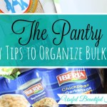 5 Easy Tips to Organize Bulk Food in the Pantry