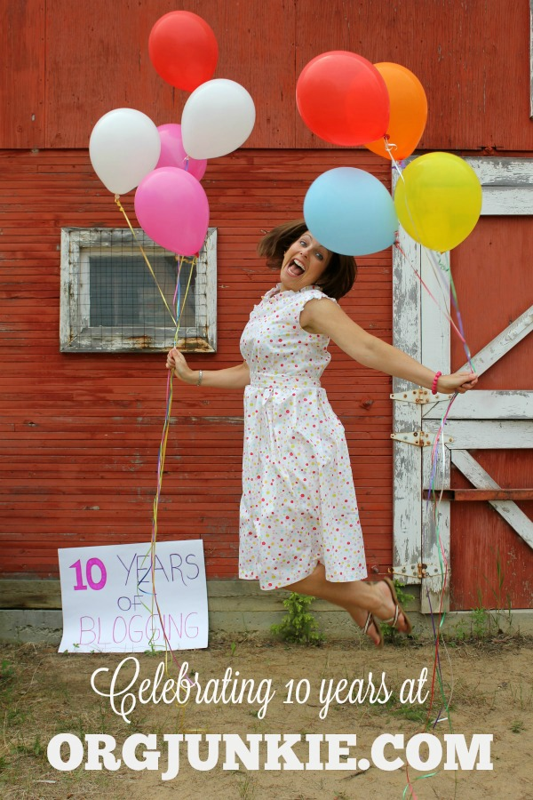 Celebrating 10 Years of Blogging at orgjunkie.com - I'm an Organizing Junkie!!