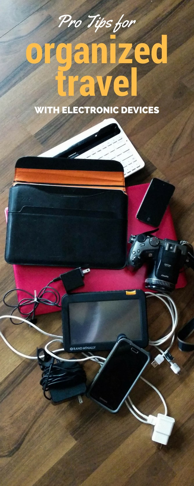 Pro Tips for Organized Travel with Electronic Devices at I'm an Organizing Junkie blog