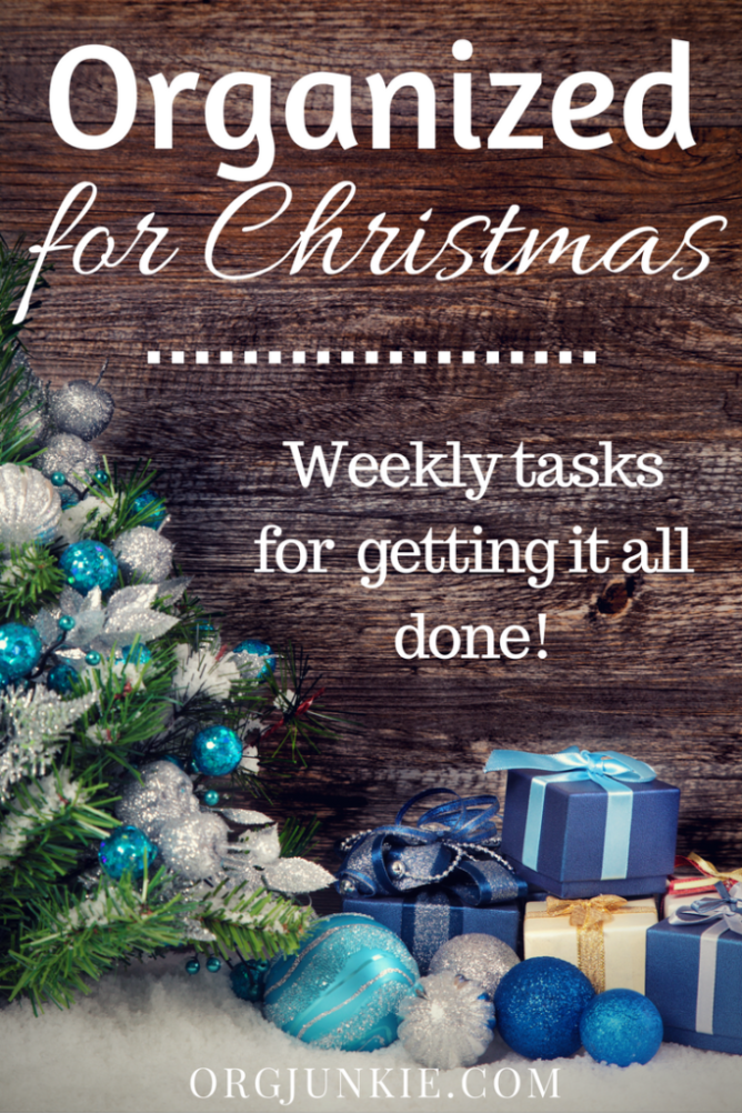 Organized Christmas: Weekly tasks to getting it all done at I'm an Organizing Junkie blog