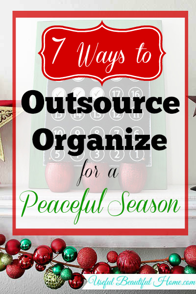 7 Ways to Outsource for an Organized and Peaceful Holiday Season at I'm an Organizing Junkie blog