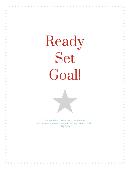 Setting & Achieving Goals: Ready Set Goal!