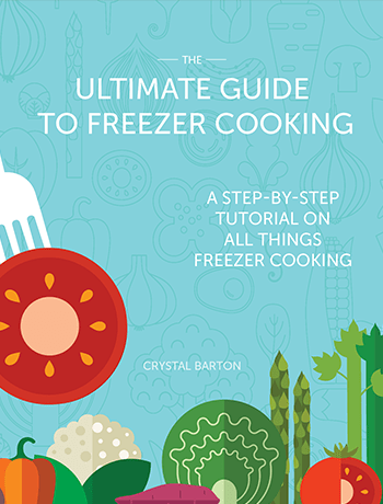 The Ultimate guide to Freezer Cooking