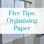 Five Tips for Organizing Paper