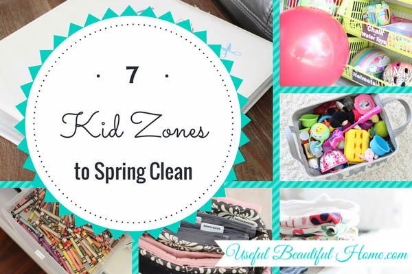 7 Kid Zones for spring cleaning at I'm an Organizing Junkie blog