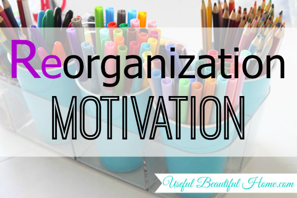 Reorganization motivation to lift your organizing spirits! at I'm an Organizing Junkie blog