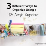 3 Different Ways to Organize Using a $3 Acrylic Organizer