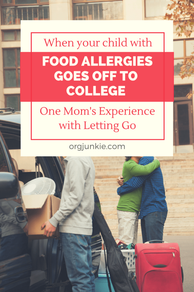 When your child with food allergies goes off to college - one mom's experience with letting go at I'm an Organizing Junkie blog