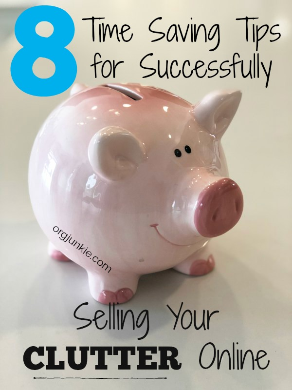 8 Time Saving Tips for Successfully Selling Your Clutter Online