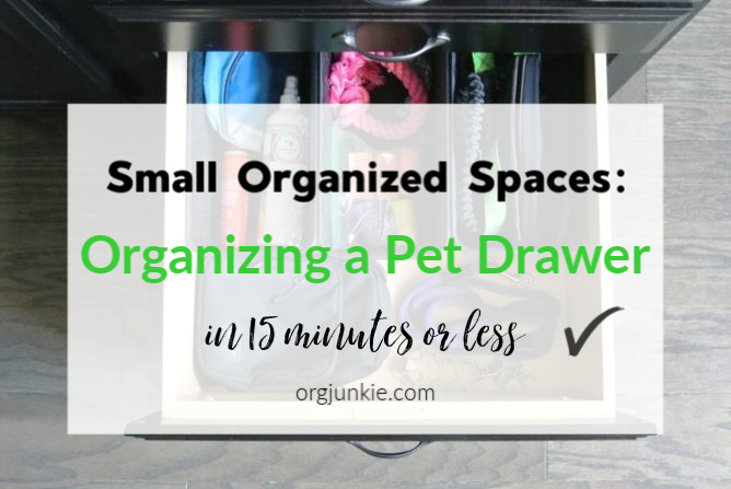 Small Organized Spaces: Organizing a Pet Drawer in 15 minutes or less at I'm an Organizing Junkie blog