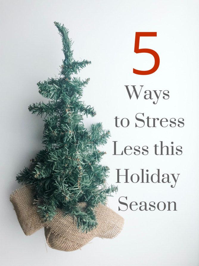 5 Ways to Stress Less this Holiday Season at I'm an Organizing Junkie blog