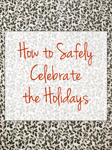 Three Tips for How to Safely Celebrate the Holidays This Year at I'm an Organizing Junkie blog