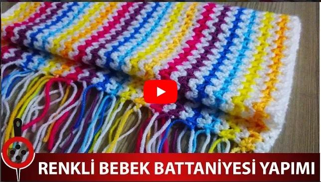 Renkli Bebek Battaniyesi Yapımı