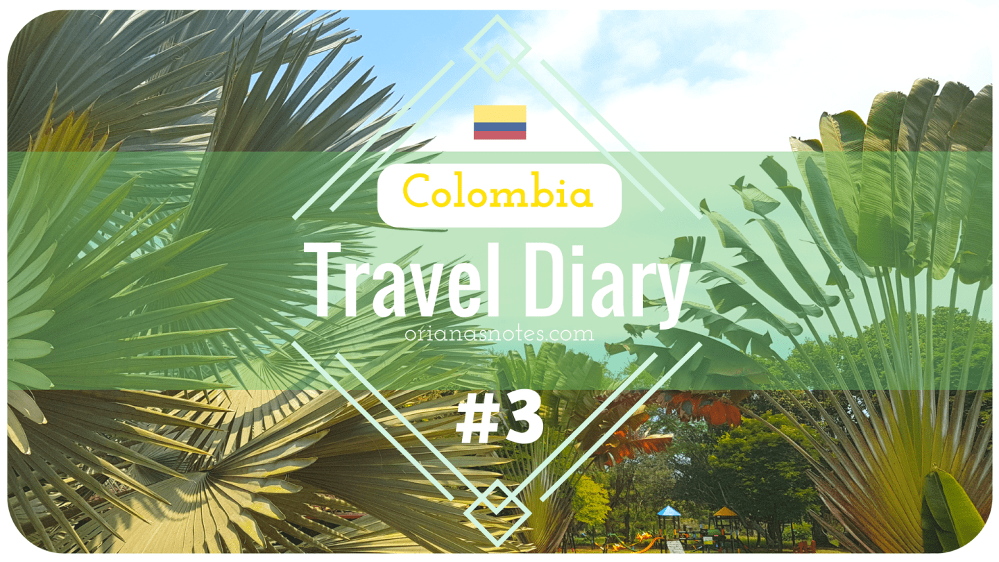 Colombia – Travel Diary #3 : Cheese Empanadas, National Day, & Finca