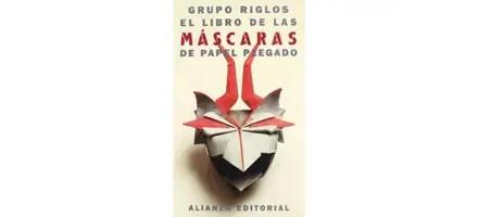 Book Review: El Libro de las Mascaras de Papel Plegado
