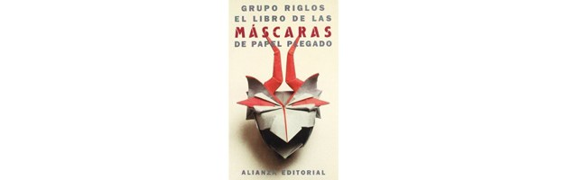 Book Review: El Libro de las Mascaras de Papel Plegado
