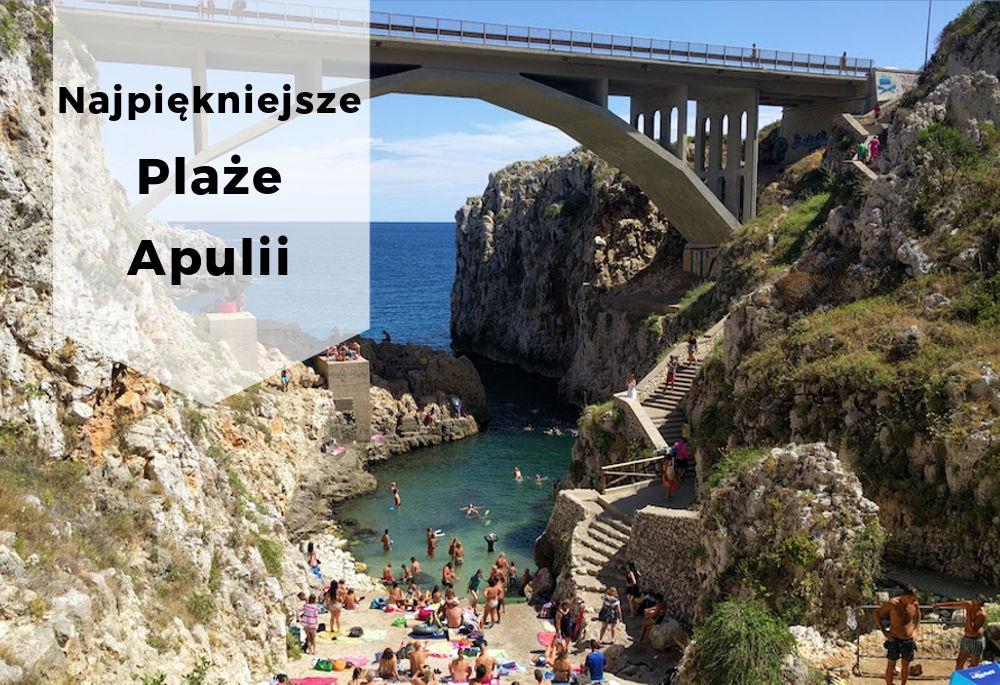Najpiękniejsze plaże Apuli - piękna Puglia