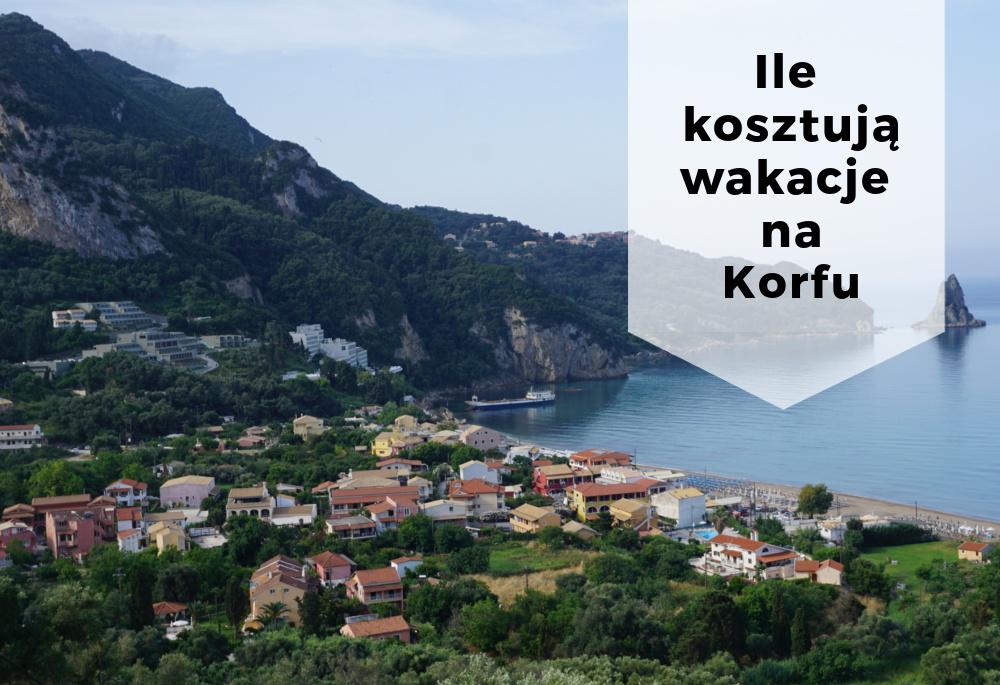 Ile kosztują wakacje na Korfu - nasze wydatki 2018