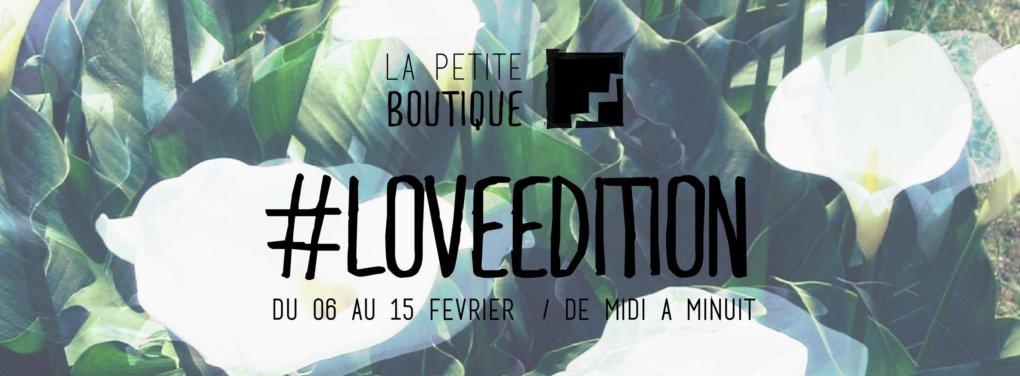 La Petite Boutique revient avec #Loveedition du 6 au 15 février 2017 à Avenue Boga Dougou