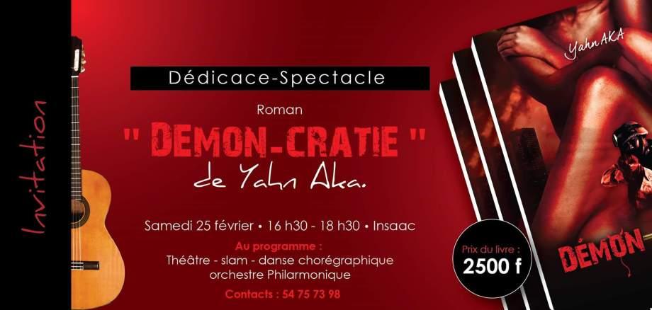 Spectacle -Dédicace du roman Démon-cratie de Yahn Aka ce samedi 25 février 2017 à 16h30 à l'INSAAC à Abidjan (RCI)
