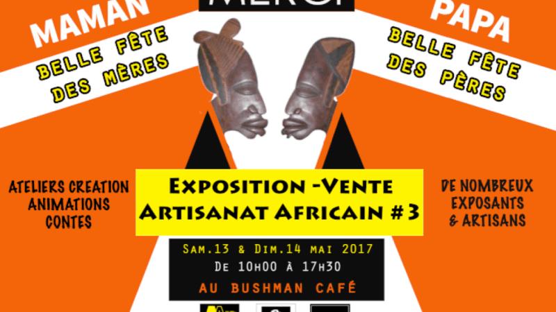 La 3ème édition de l'Exposition Vente Artisanat Africain se tiendra les 13 et 14 mai 2017 au Bushman Café avec la découverte de l'expos «Le parfait randonneur»