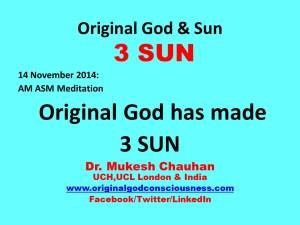 Original God has made 3 Sun
