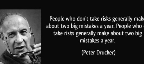 quote-people-who-don-t-take-risks-generally-make-about-two-big-mistakes-a-year-people-who-do-take-risks-peter-drucker-53224-754x335