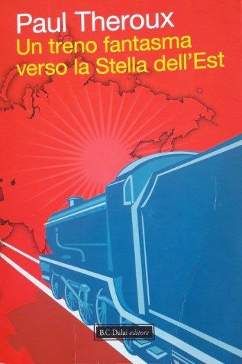 Theroux, un treno fantasma verso la stella dell'est