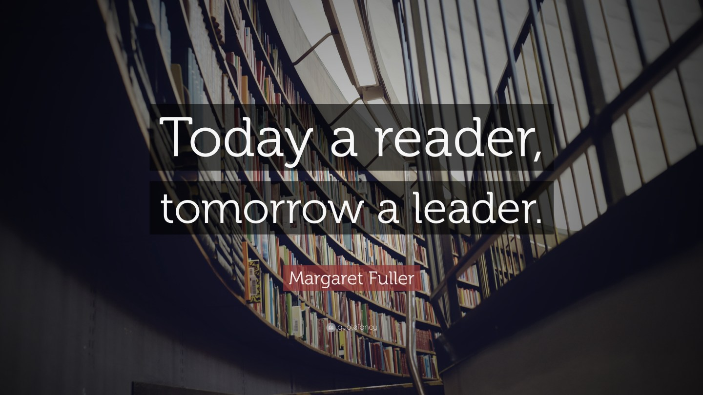 15478-margaret-fuller-quote-today-a-reader-tomorrow-a-leader