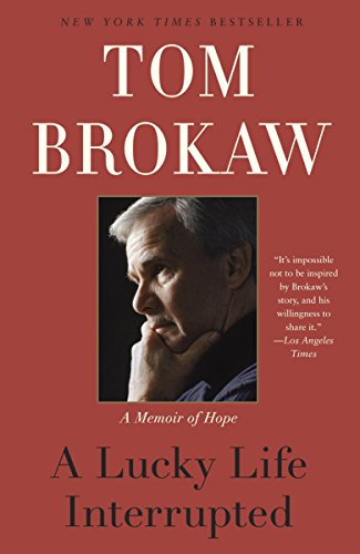A Lucky Life Interrupted Tom Brokaw