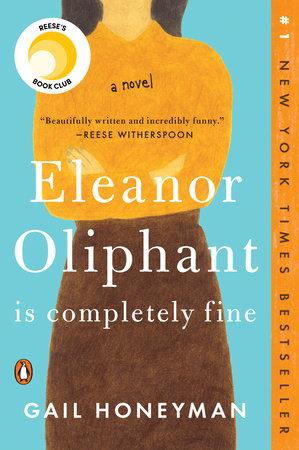 Eleanor Oliphant is Completely Fine Gail Honeyman