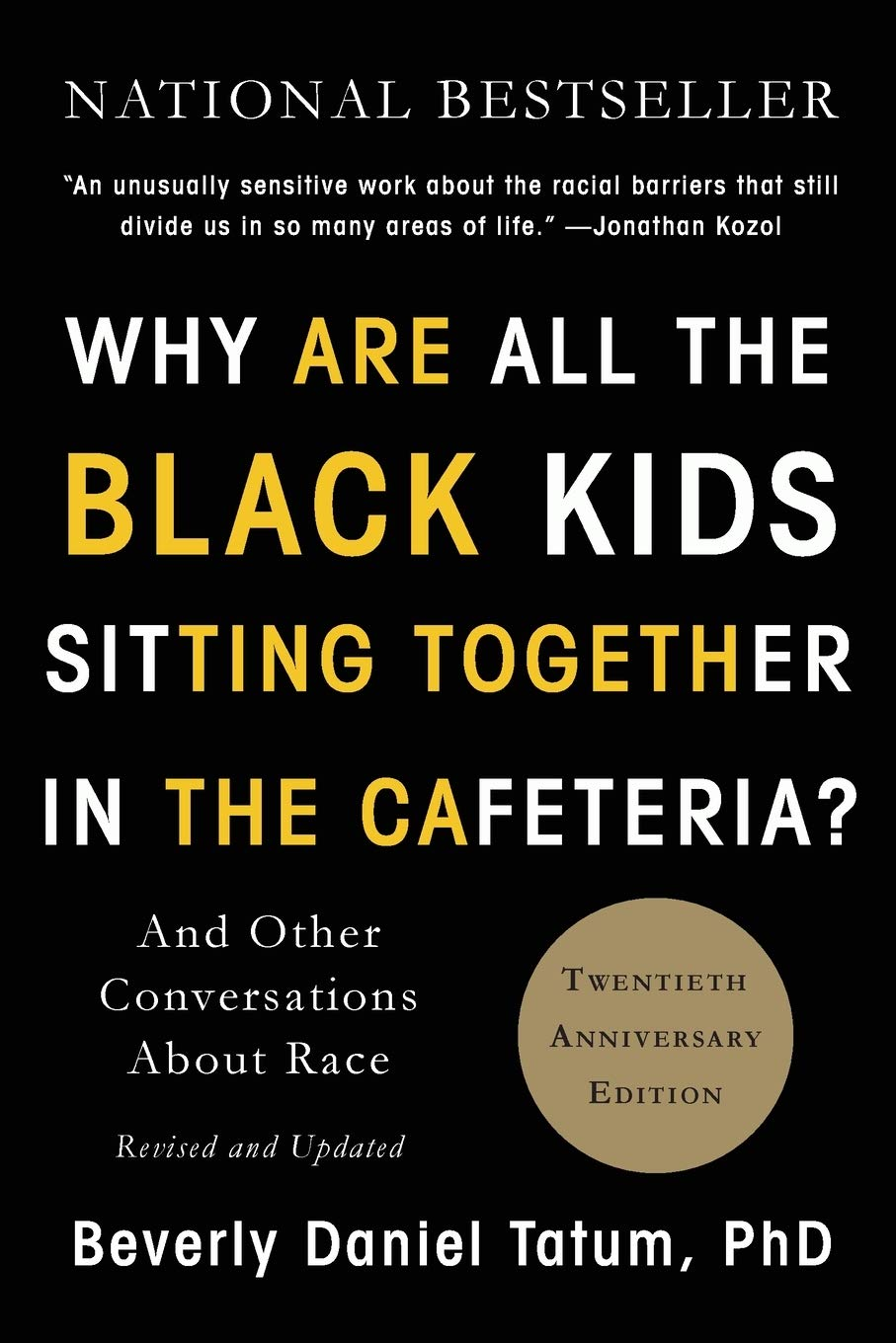 Why Are All the Black Kids Sitting Together in the Cafeteria Beverly Daniel Tatum