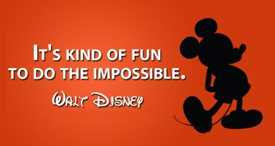Its-kind-of-fun-to-do-the-impossible.-Walt-Disney orlando espinosa