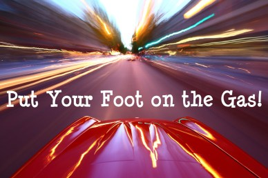 put your foot on the gas-orlando espinosa