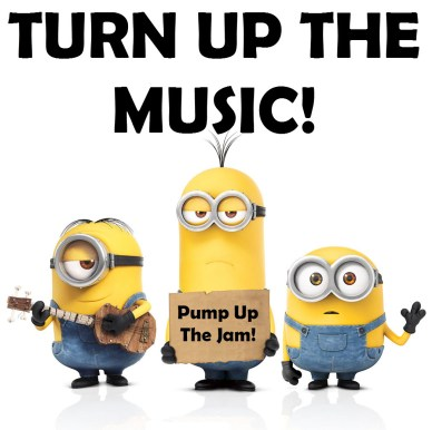 turn up the music orlando espinosa minions
