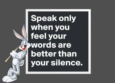 Speak-Only-When-you-Feel-That-Your-Words orlando espinosa