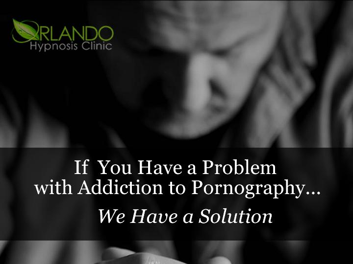 Orlando Pornography Addiction Hypnotherapy