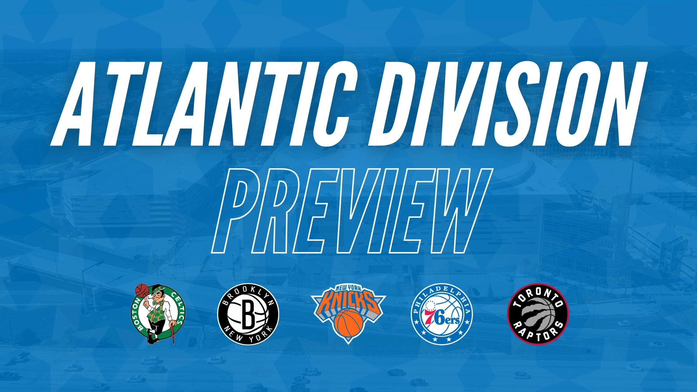 Read more about the article THE EASTERN CONFERENCE ATLANTIC DIVISION