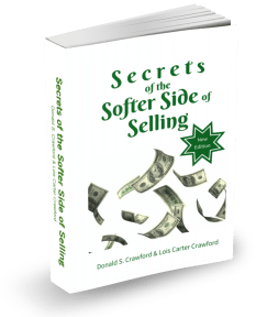 Secrets of the Softer Side of Selling, by Don & Lois Crawford