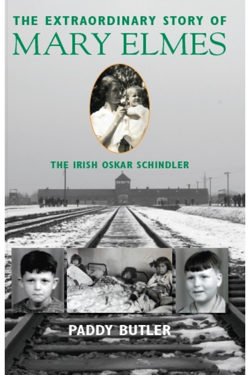 The Extraordinary Story of Mary Elmes: The Irish Oskar Schindler