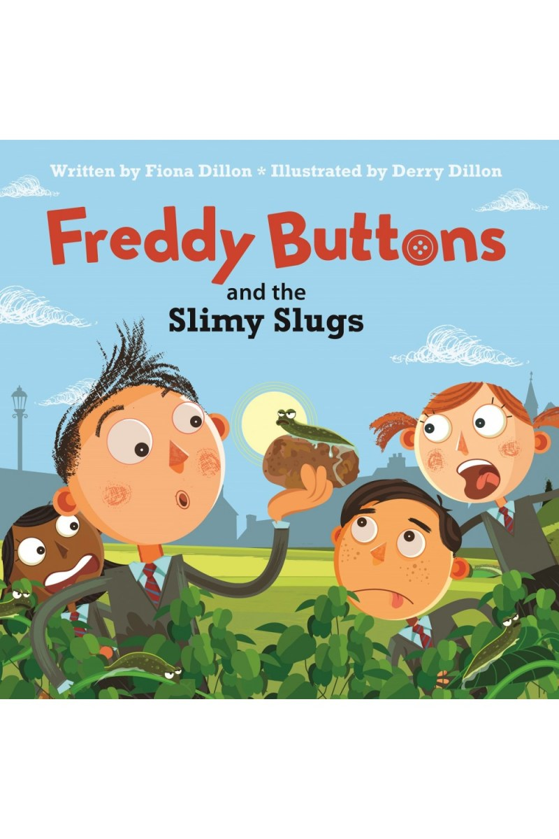 Freddy Buttons and the Slimy Slugs
