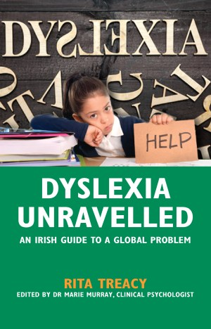 Dyslexia Unravelled: An Irish Guide to a Global Problem