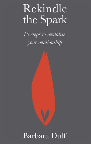 Rekindle the Spark: Ten Steps to Revitalise Your Relationship