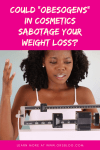 "Could ""Obesogens"" in Cosmetics Sabotage Your Weight Loss?"