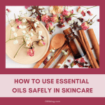 How to Use Essential Oils Safely in Skincare