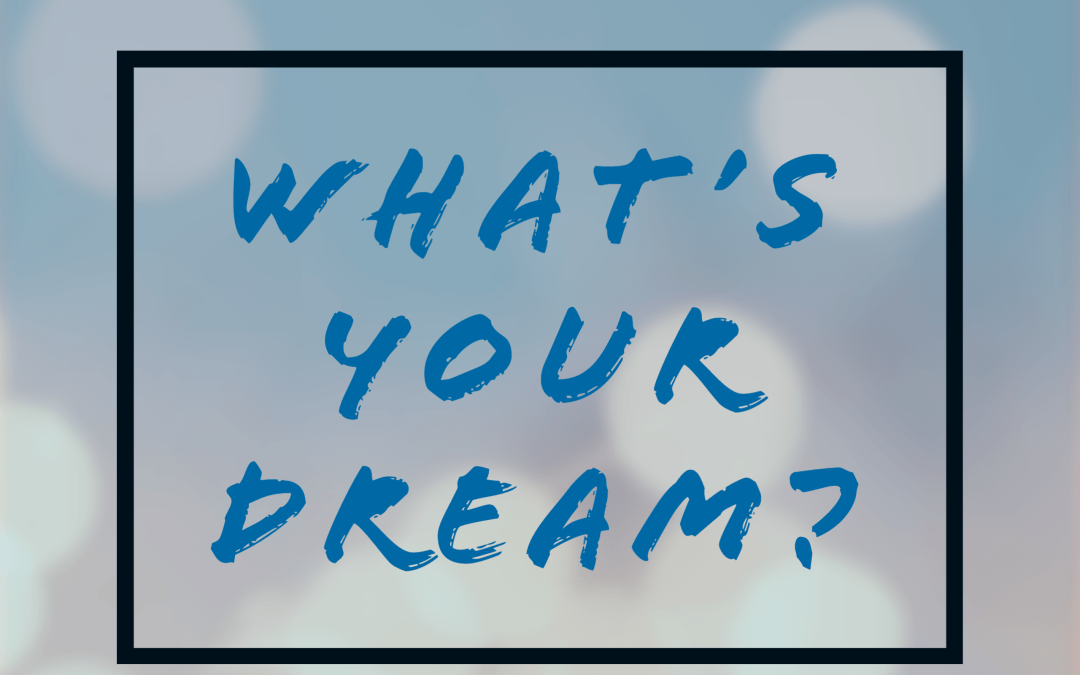 EOC: What's Your Dream?