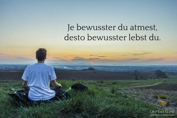 """""""Je bewusster du atmest, desto bewusster lebst du."""""""