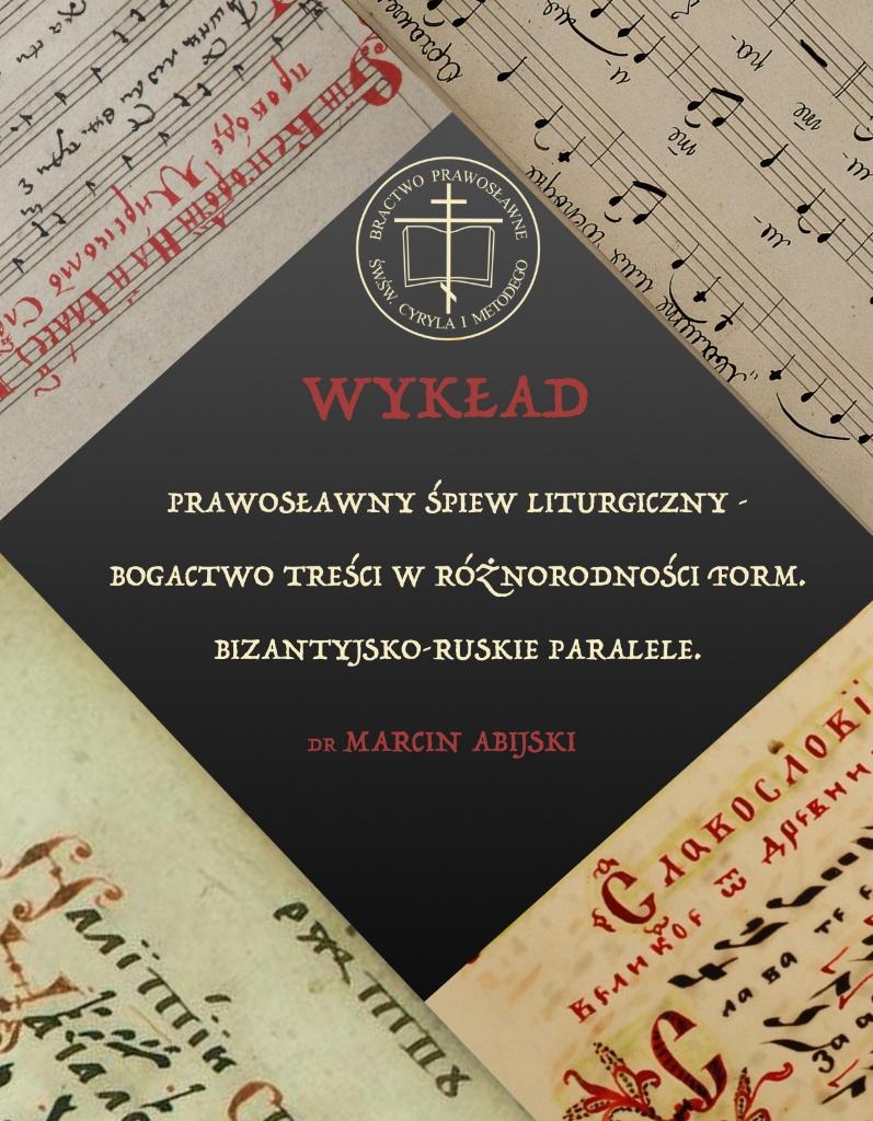 Plakat do wykładu - Śpiew liturgiczny dr-a Marcina Abijskiego
