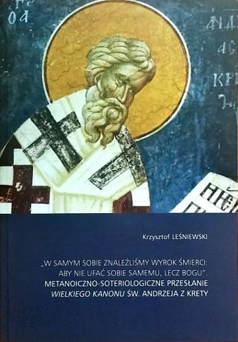 Duchowe przesłanie Wielkiego kanonu św. Andrzeja z Krety