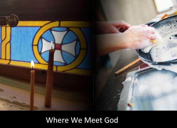 Where We Meet God